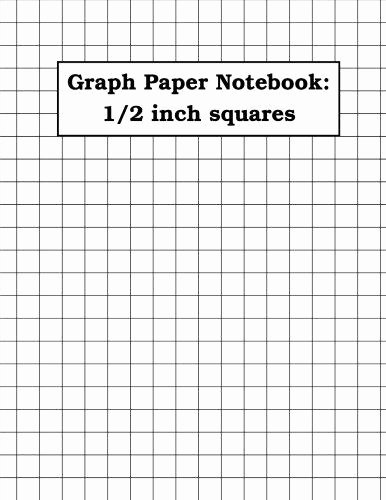 1 Inch Square Grid Paper Inspirational Graph Paper Notebook 1 2 Inch Squares 100 Pages Double