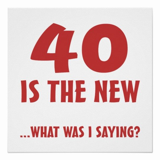 40th Birthday Poster Template Unique Funny 40th Birthday Gag Gifts Poster