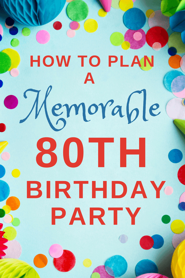 80th Birthday Party Program Awesome How to Plan A Memorable 80th Birthday Party 80th
