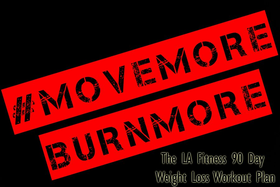 90 Day Workout Plan Beautiful Movemoreburnmore the La Fitness 90 Day Plan