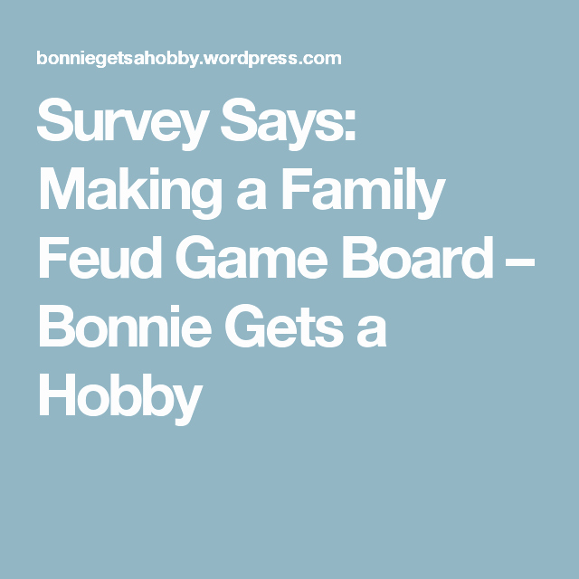 Bible Family Feud Questions Beautiful Survey Says Making A Family Feud Game Board – Bonnie Gets