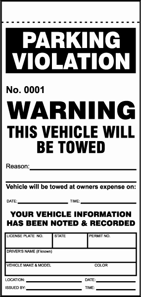 Blank Parking Ticket Template Awesome Will Be towed Violation Ticket by Safetysign Y6010