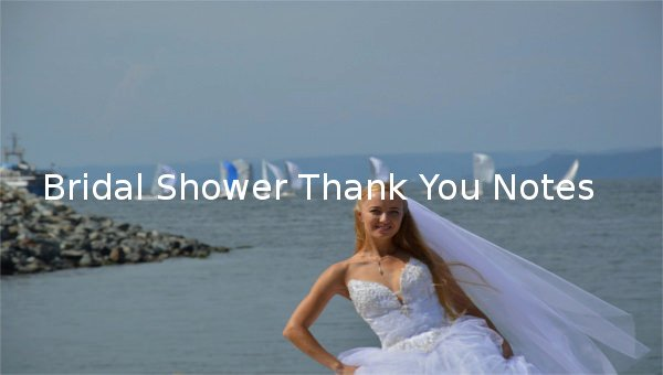 Bridal Shower Thank You Examples Luxury 8 Bridal Shower Thank You Notes – Free Sample Example
