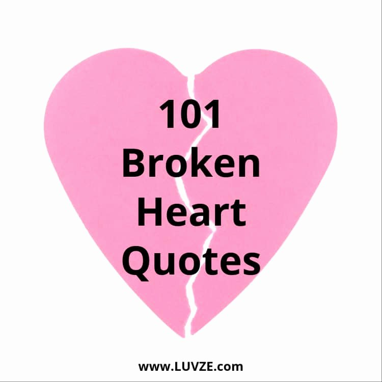 Broken Heart Letters to Him Luxury 101 Broken Heart Quotes and Heartbreak Messages & Sayings