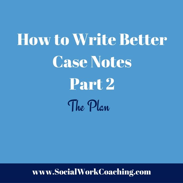Case Note Example social Work Luxury How to Write Better Case Notes Part 2 Casenotes