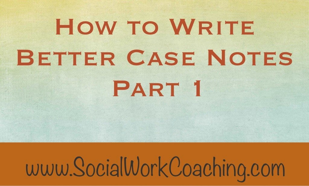 Case Note Example social Work Unique How to Write Better Case Notes Part 1