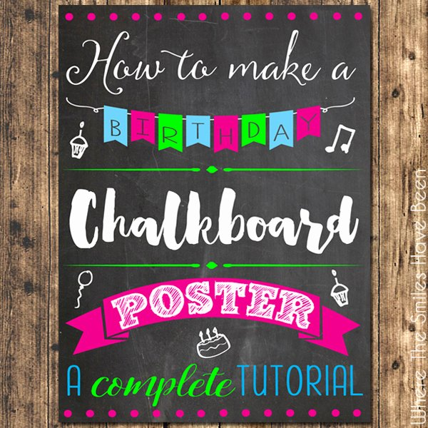 Chalkboard First Birthday Poster Beautiful How to Make A Birthday Chalkboard Poster