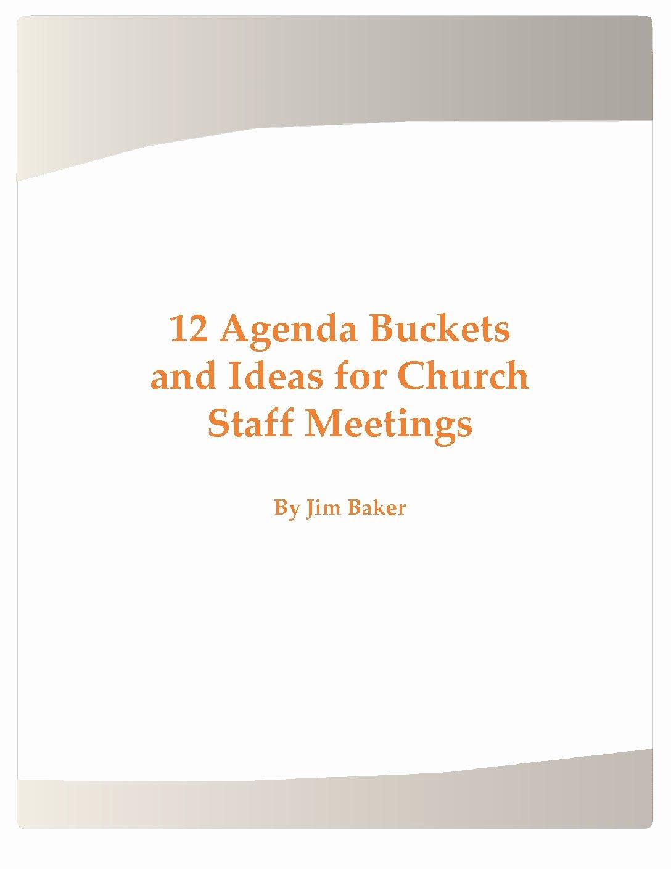 Church Staff Meeting Agenda Awesome 12 Agenda Planning Buckets for Church Staff Meetings