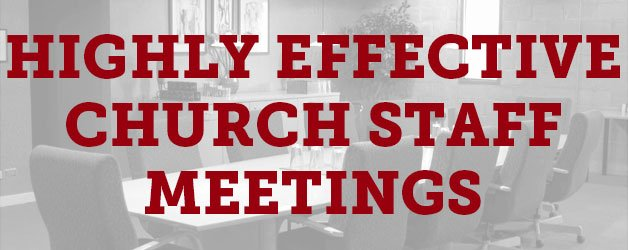 Church Staff Meeting Agenda Inspirational Seven Habits Of Highly Effective Church Staff Meetings