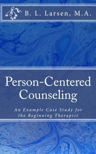 Counseling Case Study Example Beautiful Person Centered Counseling An Example Case