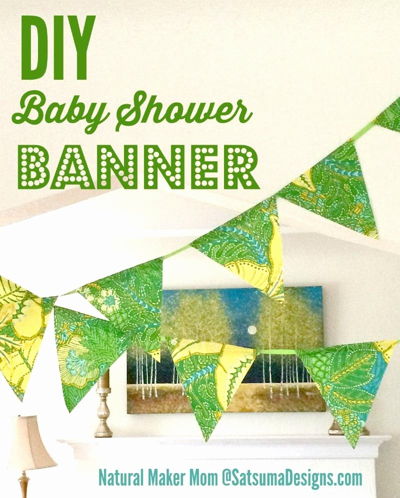 Diy Baby Shower Banner Template Elegant How to Host An organic Baby Shower – Satsuma Designs