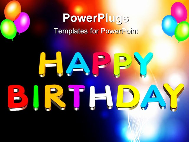 Free Birthday Powerpoint Templates Fresh An Illustration Colorful 3d Happy Birthday Text Powerpoint