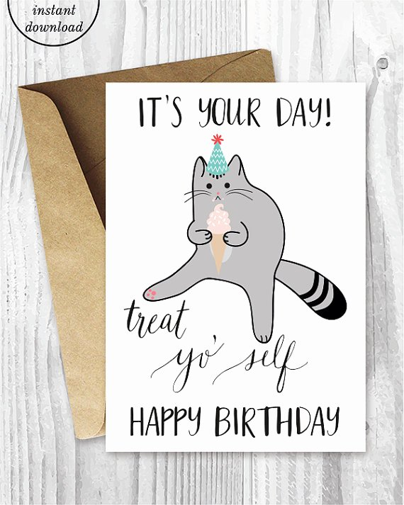 Funny Free Printable Birthday Cards Best Of Printable Birthday Cards Treat Yo Self Funny Cat Birthday