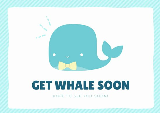 Get Well soon Cards Templates Unique Light Teal Get Whale soon Get Well soon Card Templates