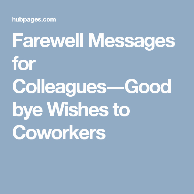Goodbye Note to Coworkers Awesome Farewell Messages for Colleagues―goodbye Wishes to