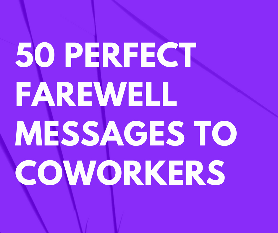 Goodbye Note to Coworkers Best Of 50 Perfect Farewell Messages to Coworkers Leaving the