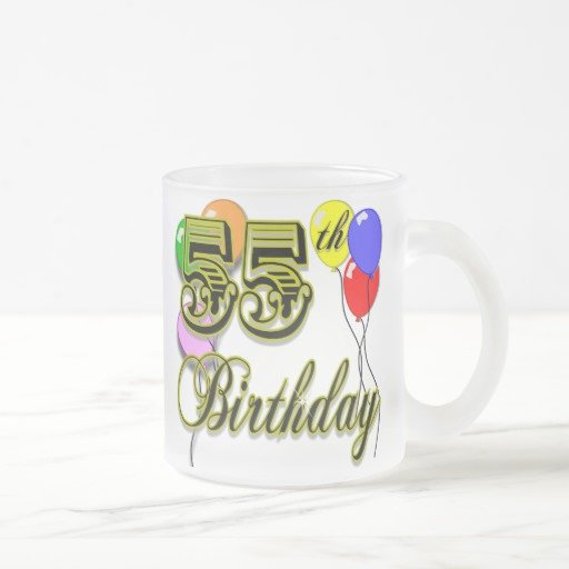 Happy 55th Birthday Images Inspirational Happy 55th Birthday Celebration Coffee Mugs