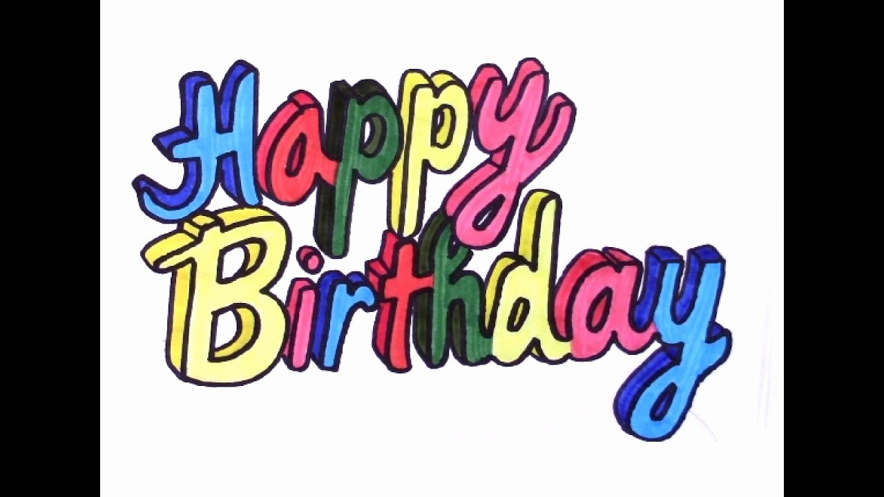 Happy Birthday 3d Images Lovely How to Draw Happy Birthday In 3d Colored Letters
