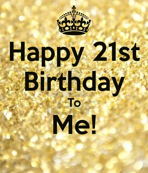 Happy Birthday to Me Poster Fresh Happy 21st Birthday to Me Poster M