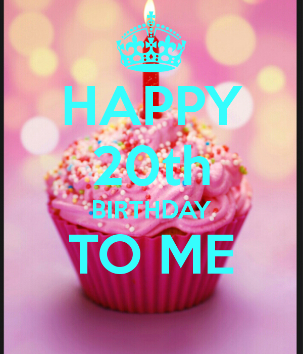 Happy Birthday to Me Poster Inspirational Happy 20th Birthday to Me Poster Oo