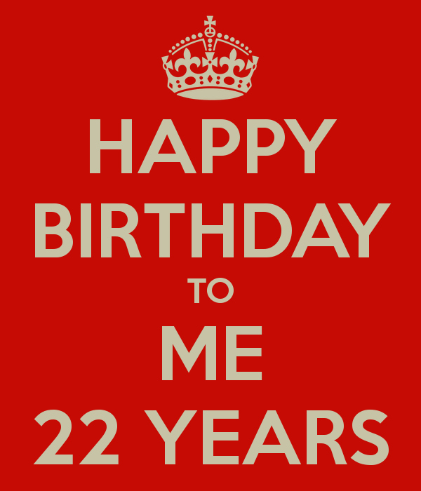 Happy Birthday to Me Poster Lovely Happy Birthday to Me 22 Years Poster Qbear
