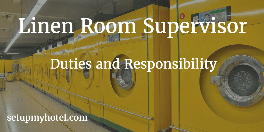 Housekeeping Supervisors Duties and Responsibilities New Linen Room Supervisor Laundry Supervisor Job Description