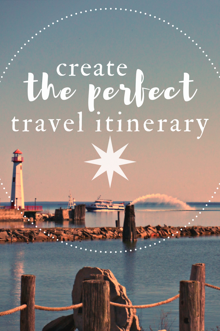 How to Make An Itenary Unique How to Create the Perfect Travel Itinerary