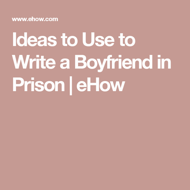 Letters to Him In Jail Best Of Ideas to Use to Write A Boyfriend In Prison