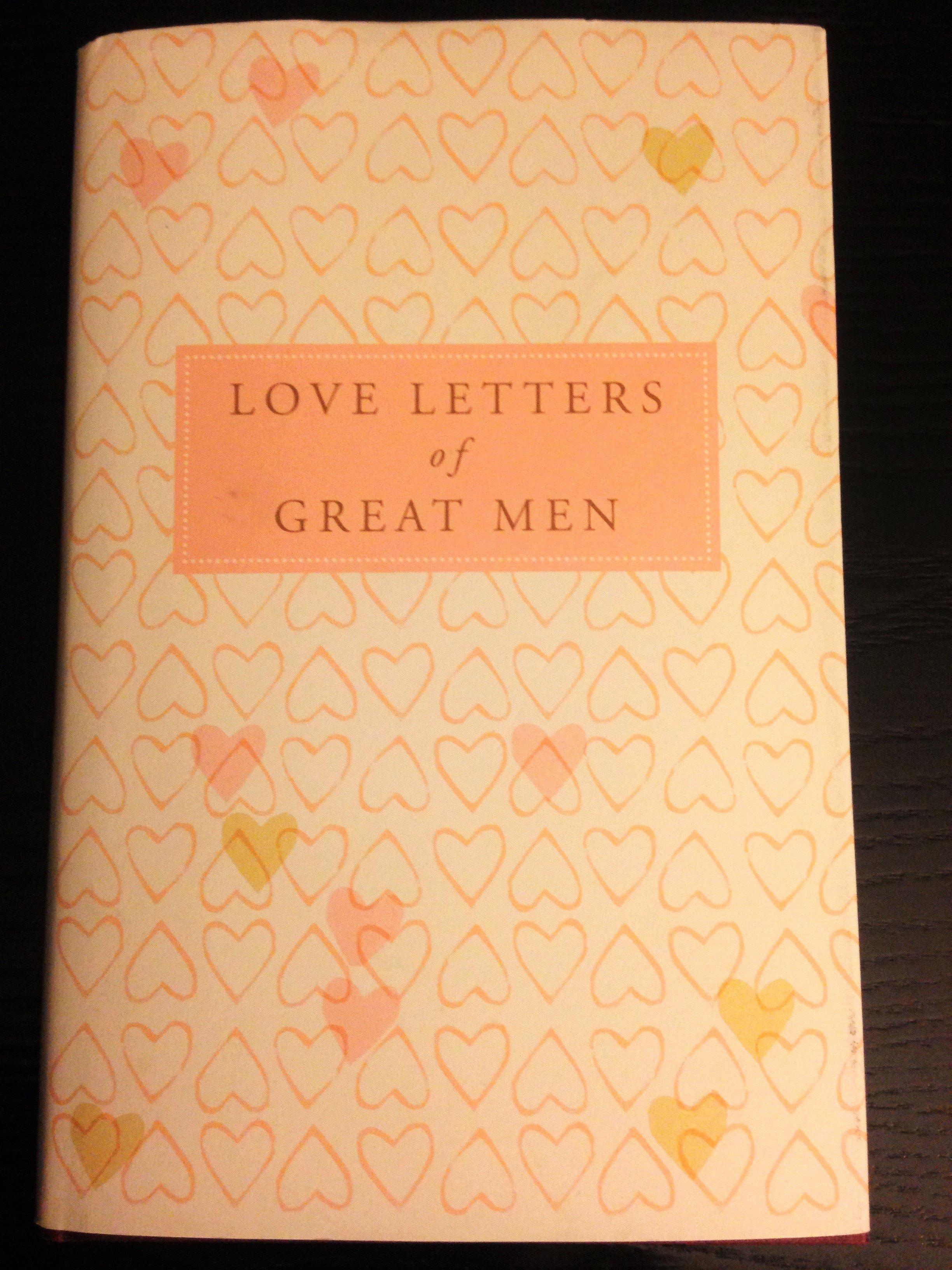 Love Letter by Great Men Lovely Love Letters Of Great Men