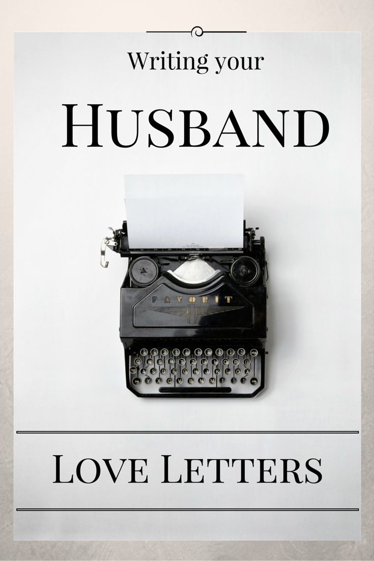 Love Letters to Your Husband Beautiful Writing Your Husband Love Letters Married by His Grace