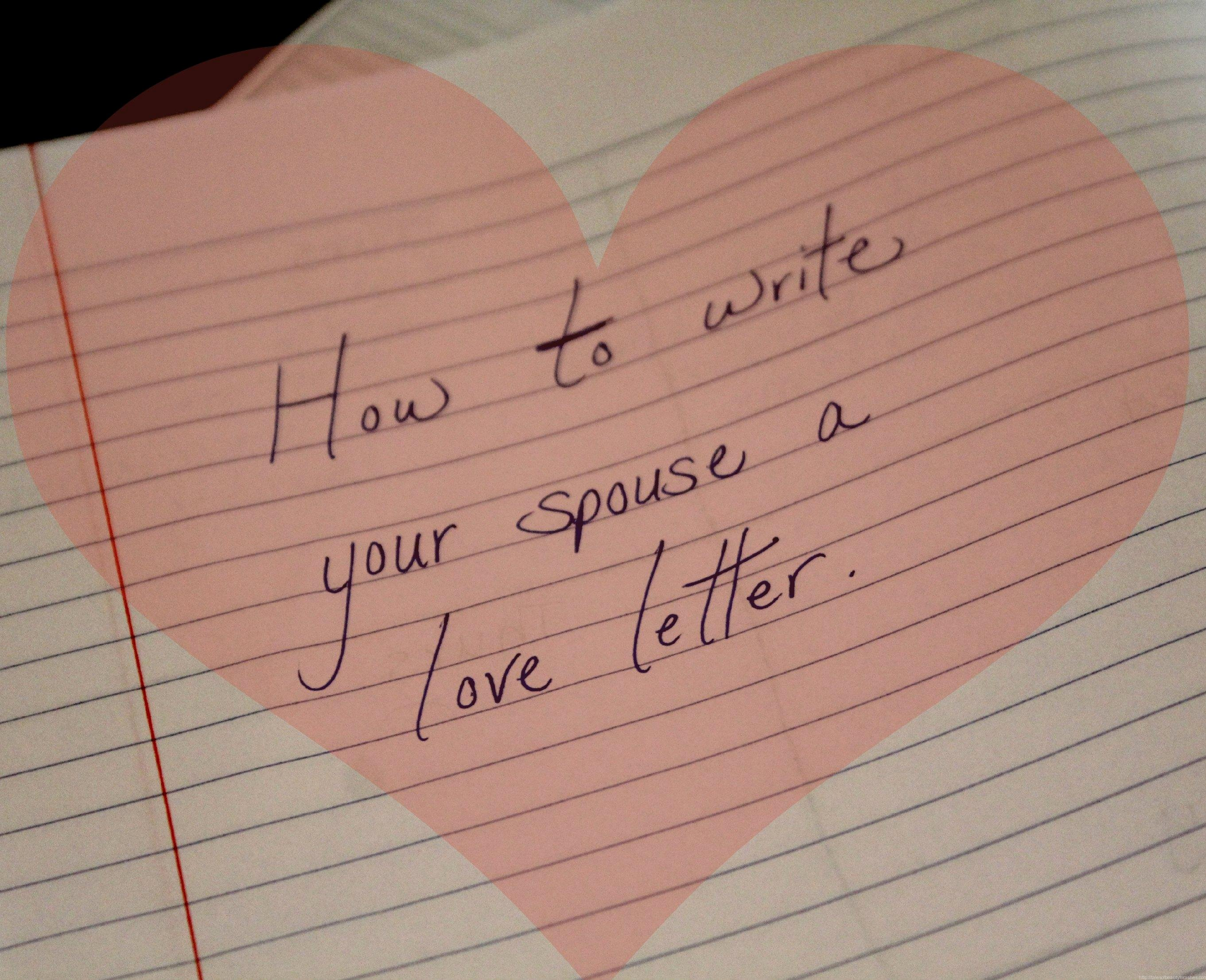 Love Letters to Your Husband Inspirational How to Write A Love Letter to Your Spouse Tales Of