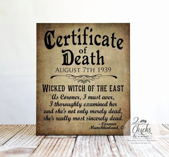 Make A Fake Death Certificate Luxury Wicked Witch Death Certificate Wood Sign Halloween Sign