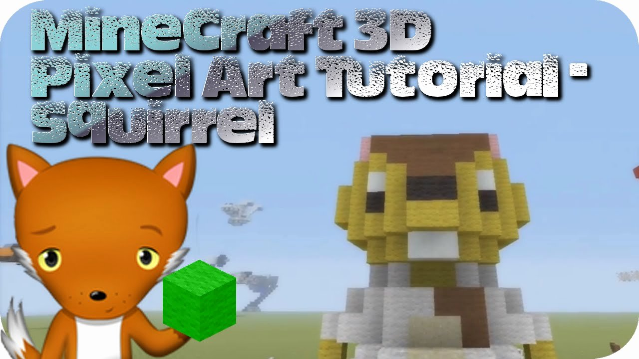 Minecraft 3d Pixel Art Lovely Minecraft 3d Pixel Art Tutorial Squirrel