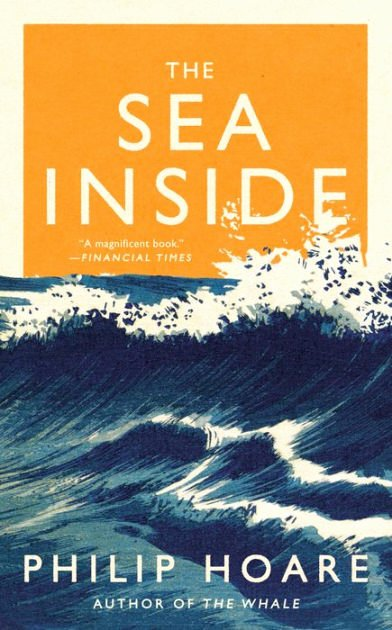 Non Fiction Book Outline New the Sea Inside by Philip Hoare Hardcover