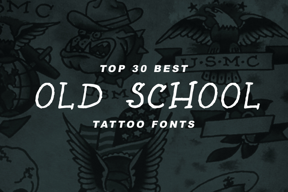 Old School Tattoo Font Awesome top 30 Best Old School Tattoo Fonts – Out Step Font Pany