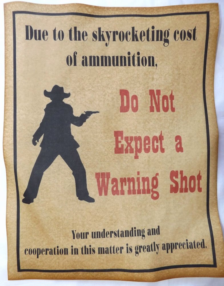 Old West Wanted Sign Beautiful Do Not Expect A Warning Shot Poster Sign No Western Old