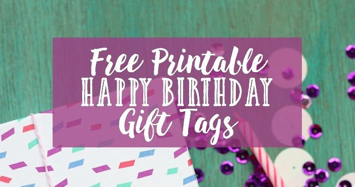 "Printable Birthday Gift Tags Fresh Pitterandglink Free Printable ""happy Birthday"" Gift Tags"