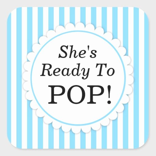 Ready to Pop Template Elegant She S Ready to Pop Square Sticker Blue Stripes