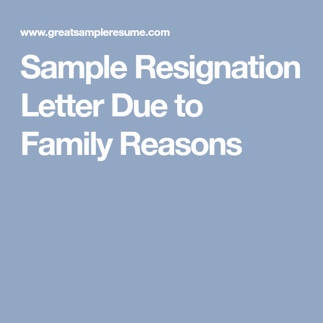 Resignation Letter for Family Reason Best Of Sample Resignation Letter Due to Family Reasons