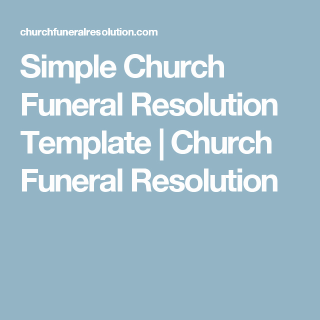 Resolutions for Funerals Examples Luxury Simple Church Funeral Resolution Template