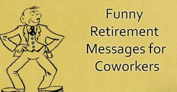 Retirement Goodbye Letter to Coworkers Best Of Funny Retirement Messages for Coworkers