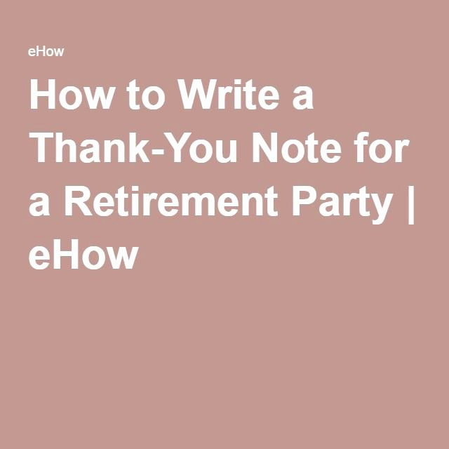 Retirement Thank You Letter Lovely How to Write A Thank You Note for A Retirement Party