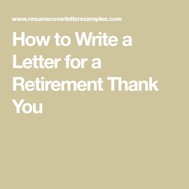 Retirement Thank You Letter Unique How to Write A Letter for A Retirement Thank You