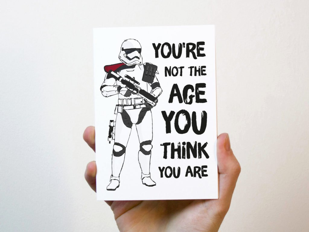 Star Wars Printable Birthday Cards Inspirational You Re Not the Age You Think You are