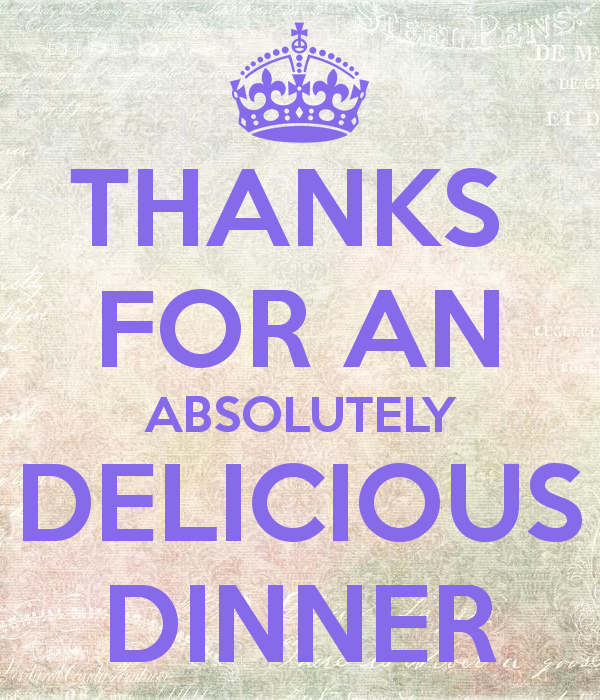 Thank You for Dinner Images Beautiful Thanks for An Absolutely Delicious Dinner Poster