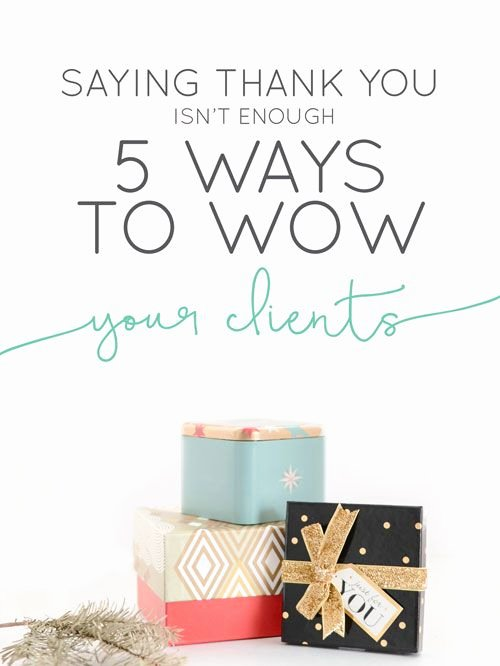 Thank You Letter to Client Awesome Saying Thank You isn T Enough 5 Ways to Wow Your Clients