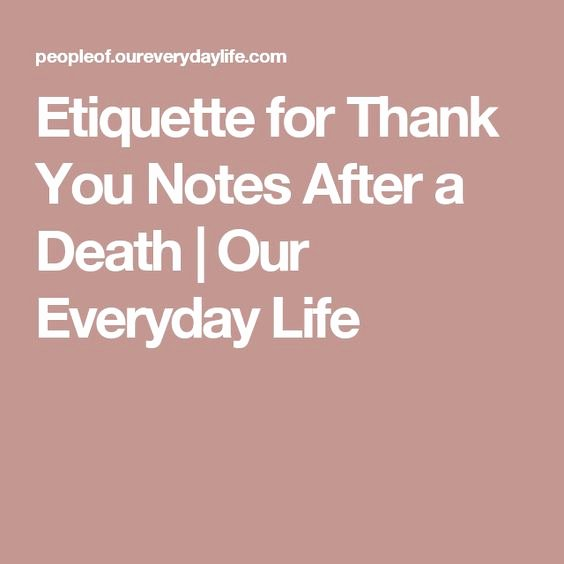 Thank You Notes for Deaths New Etiquette for Thank You Notes after A Death