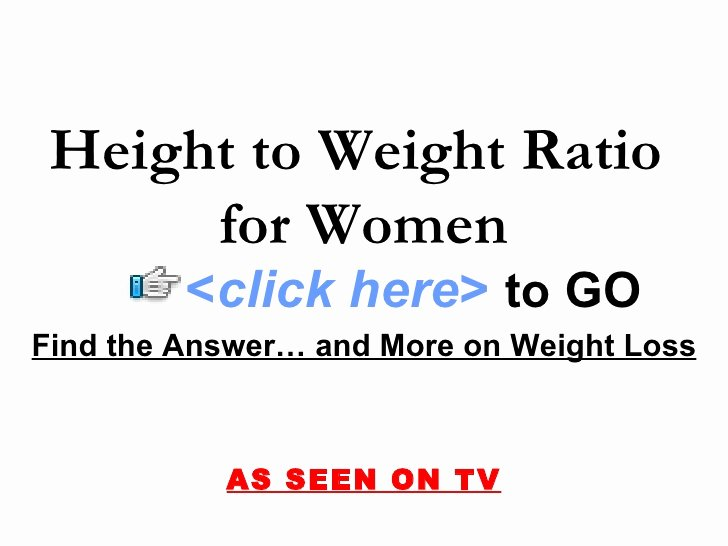 Weight to Heigh Ratio Awesome Height to Weight Ratio for Women